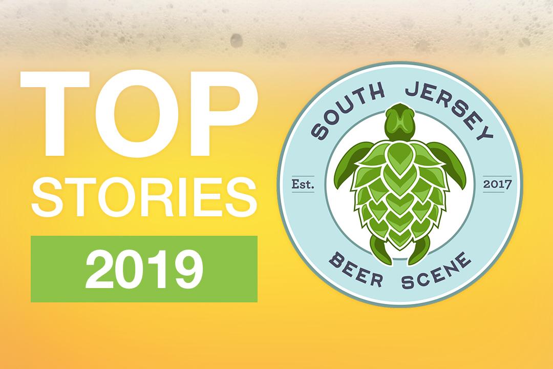 South Jersey Beer Scene - Top New Jersey Craft Beer Stories of 2019