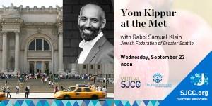 Yom Kippur at the Met with Rabbi Samuel Klein