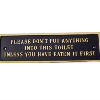 PLEASE DON'T PUT ANYTHING INTO THIS TOILET UNLESS YOU HAVE EATEN IT FIRST