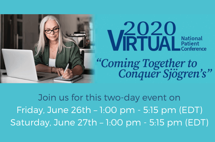 The 2020 Sjogren's National Patient Conference — Virtual and Affordable!