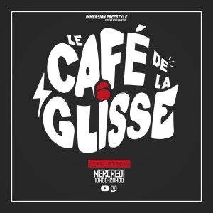 Le Café de la Glisse Immersion freestyle Tous les mercredis à partir de 18h