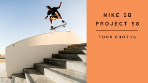 Nike SB Project 58 Tour Photos