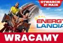 Wielkie otwarcie największego parku rozrywki wPolsce – 21 maja ENERGYLANDIA znów przywita swoich gości!