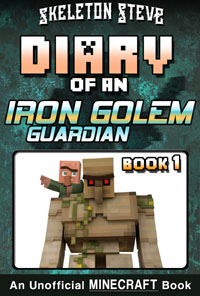 READ A PREVIEW! - Minecraft Diary of an Iron Golem Guardian - Book 1 - Unofficial Minecraft Books for Kids