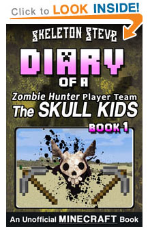 Read Diary of the Skull Kids - a Minecraft Zombie Hunter Player Team Book 1 NOW! Free Minecraft Book on KU!