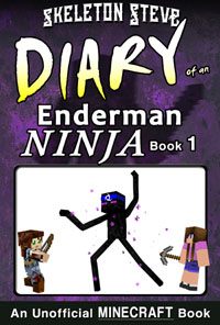 Minecraft: Diary of an Enderman Ninja - Book 1 - Unofficial Minecraft Diary Books for Kids