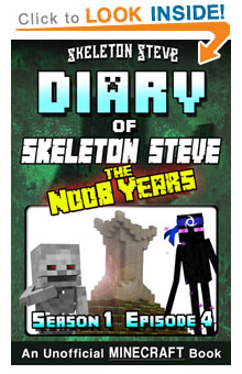 Read Skeleton Steve the Noob Years s1e4 Book 4 on Amazon NOW! Free Minecraft Book on Kindle Unlimited!
