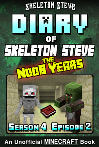 READ A PREVIEW! - Minecraft Diary of Skeleton Steve the Noob Years - Season 4 Episode 2 (Book 20) - Unofficial Minecraft Books for Kids