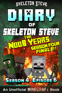 READ A PREVIEW! - Minecraft Diary of Skeleton Steve the Noob Years - Season 4 Episode 6 (Book 24) - Unofficial Minecraft Books for Kids