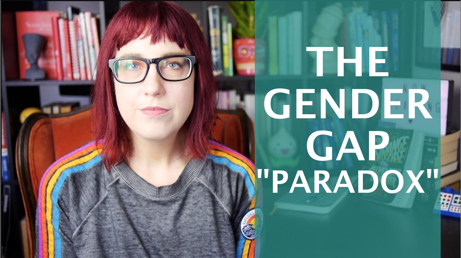 "Do Women Just Hate STEM? The Gender Gap ""Paradox"" That Wasn't"