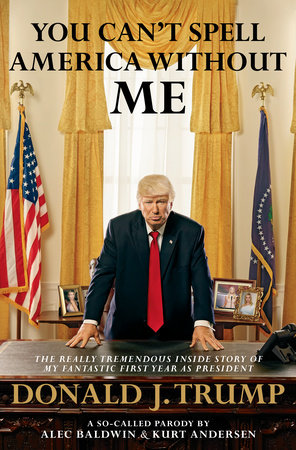 Trump Parody Release Nov 7: TREMENDOUS INSIDE STORY OF MY FANTASTIC FIRST YEAR AS PRESIDENT