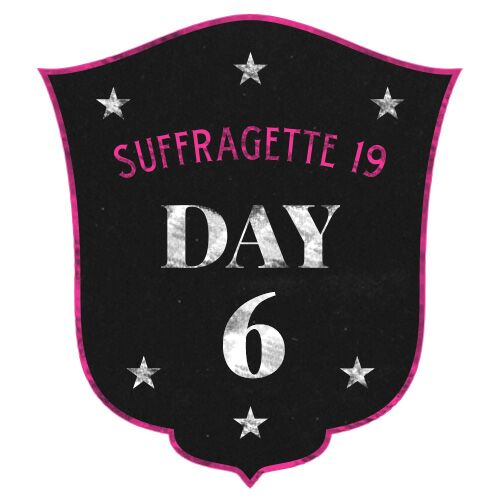 19 Days of Suffragette 6