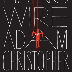 Book Review: Hang Wire by Adam Christopher