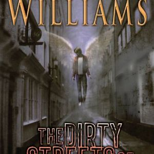 Book Review: The Dirty Streets of Heaven by Tad Williams