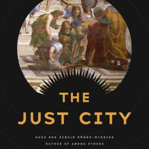 Socratic Dialogues and the Nature of Excellence: Jo Walton's The Just City