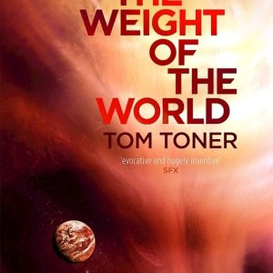 Book Review: The Weight of the World by Tom Toner