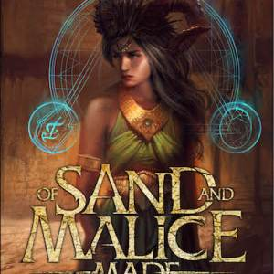 Book Review: Of Sand and Malice Made by Bradley Beaulieu