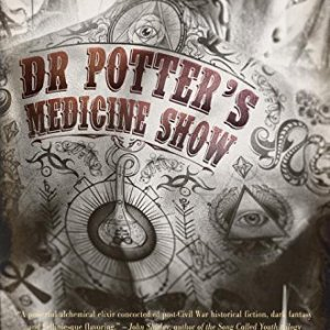 Book Review: Doctor Potter's Medicine Show by Eric Scott Fischl