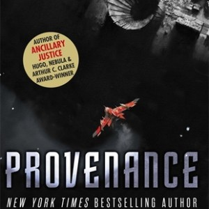 337. Ann Leckie (a.k.a. Singularitrix) — Provenance (An Interview)