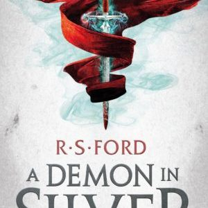 Book Review: A Demon in Silver by R. S. Ford
