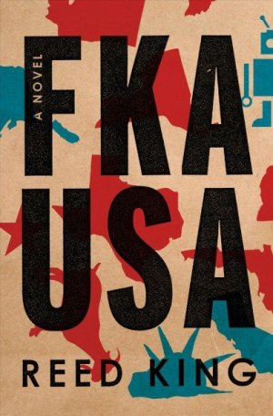 The Skiffy and Fanty Show: Book Review: FKA USA by Reed King