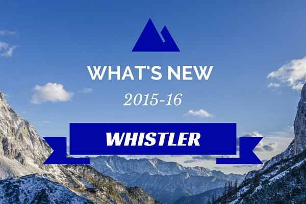 Winter in Whistler 2015/16 What's New