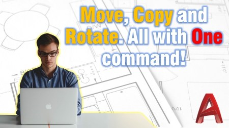 Move, Copy and Rotate. All with one command! AutoCAD Tips
