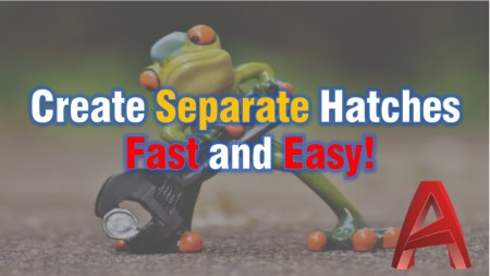 Create Separate Hatches Fast and Easy! AutoCAD Tips