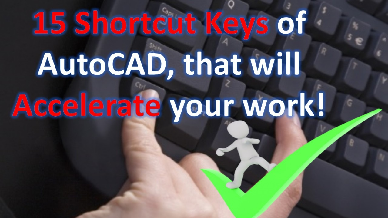 15 shortcut keys for AutoCAD