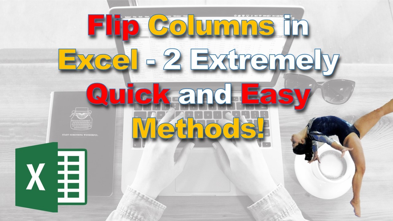 Learn how to flip column data in Excel