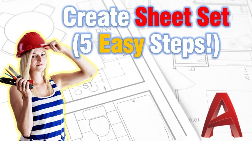Create Sheet Set (5 Easy Steps!) AutoCAD Guides