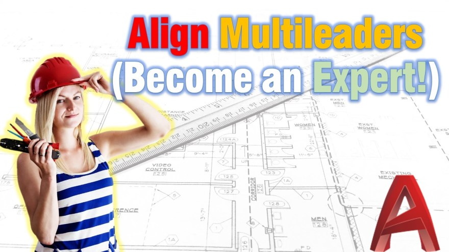 Align Multileaders (Become an Expert!) AutoCAD Tips