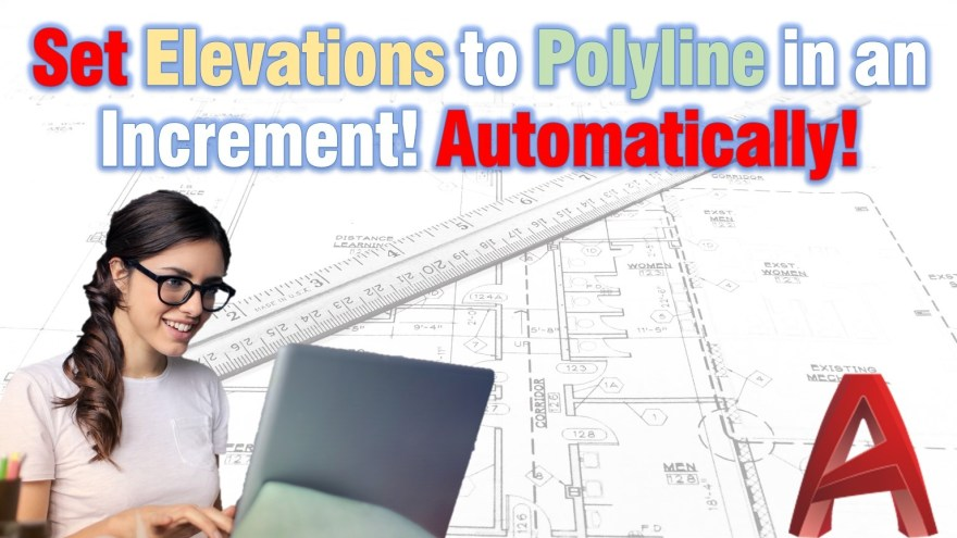 Set Elevations to Polyline in an Increment! Automatically! AutoCAD Tips