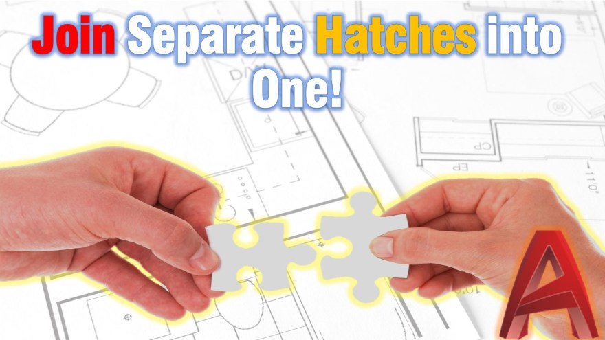 Join Separate Hatches into One (Merge Hatch Objects in AutoCAD!) AutoCAD Tips