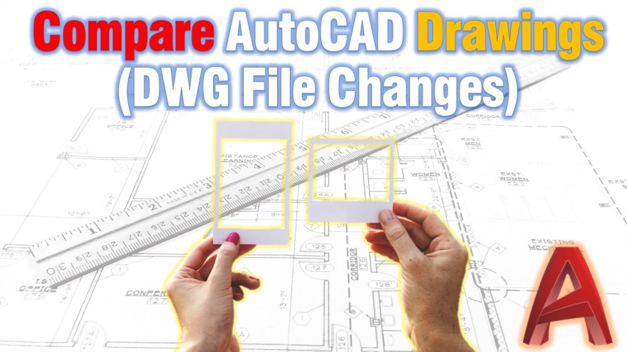 Compare AutoCAD Drawings (DWG File Changes) AutoCAD Tips