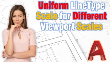 Uniform LineType Scale for Different Viewport Scales AutoCAD Tips
