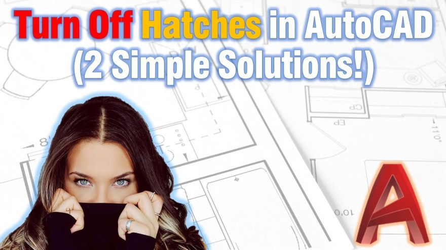 Turn Off Hatches in AutoCAD (2 Simple Solutions!) AutoCAD Tips
