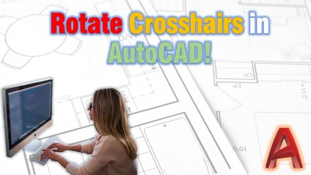 Rotate Crosshairs in AutoCAD (In just 2 Simple steps!) AutoCAD Tips