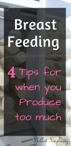 Breastfeeding tips for when you produce too much