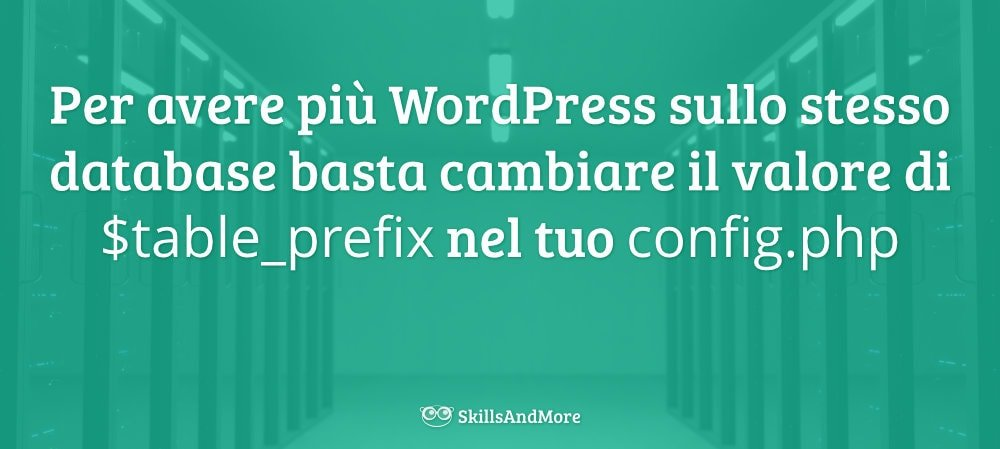 Ospita più WordPress sullo stesso database grazie al prefisso tabella