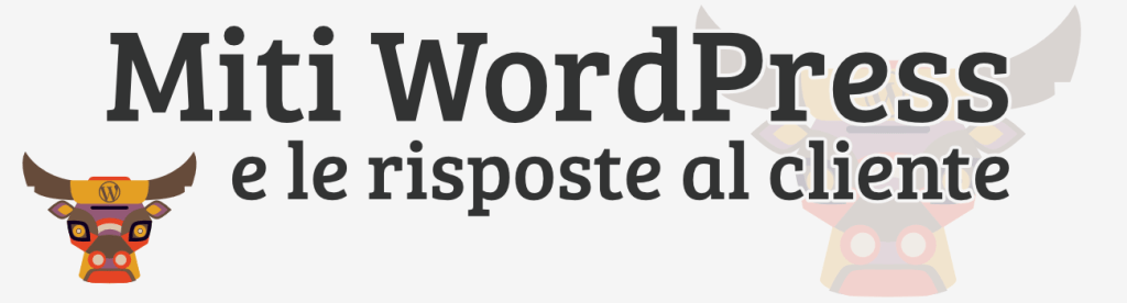 12 falsi miti WordPress e le risposte per il cliente
