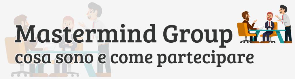 Cosa è un Mastermind Group e perché dovresti partecipare