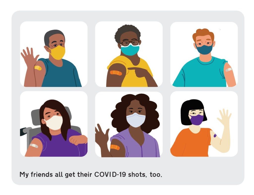 My friends all get their COVID-19 shots, too.