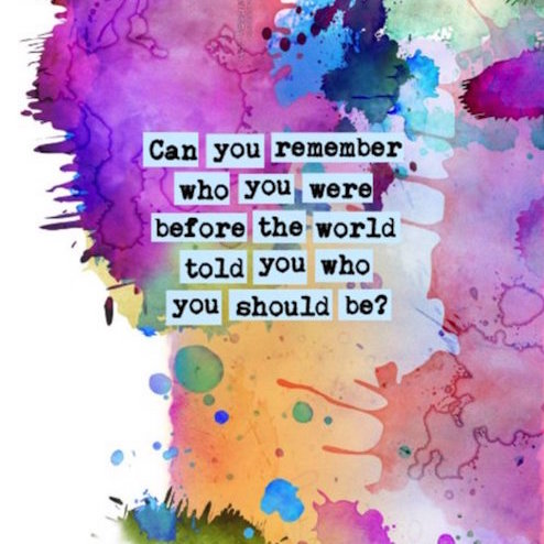 who you were before the world told you who you should be
