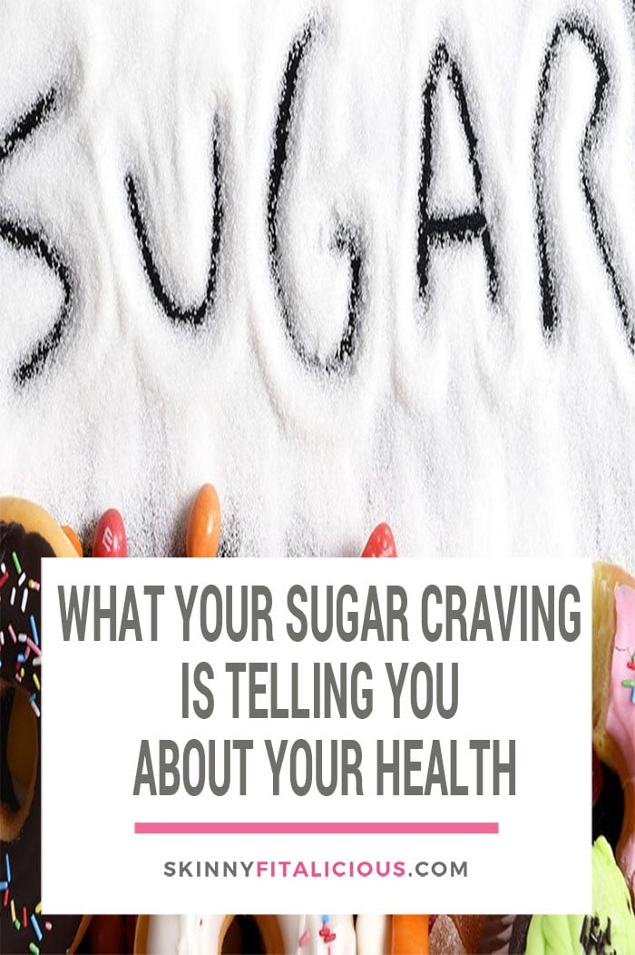 A sugar craving is your body's way of telling you something. Find out what your sugar craving is telling you about your health & what to do about it.