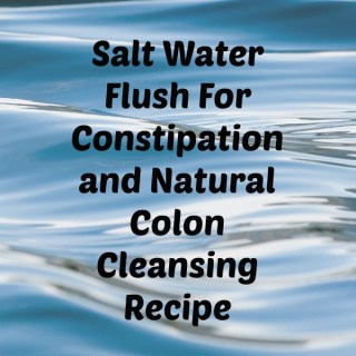 Salt Water Flush For Constipation