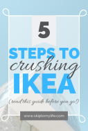 Think you're ready to shop IKEA? Avoid frustration by reading these 5 tips first.