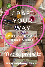 Craft Your Way Through Empty Nest Grief with these 10 projects.
