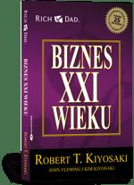 Biznes XXI wieku — Kiyosaki Robert T.