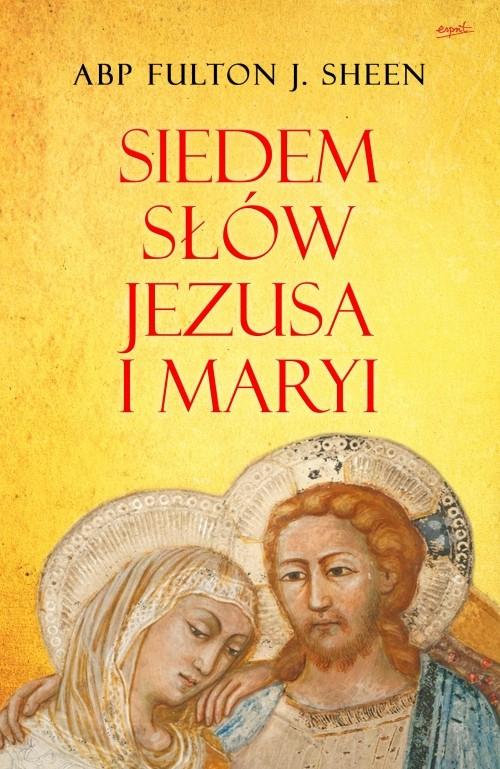 Siedem słów Jezusa i Maryi — abp Fulton J. Sheen